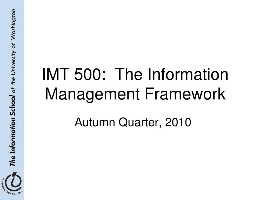 imt 500 the information management framework l.