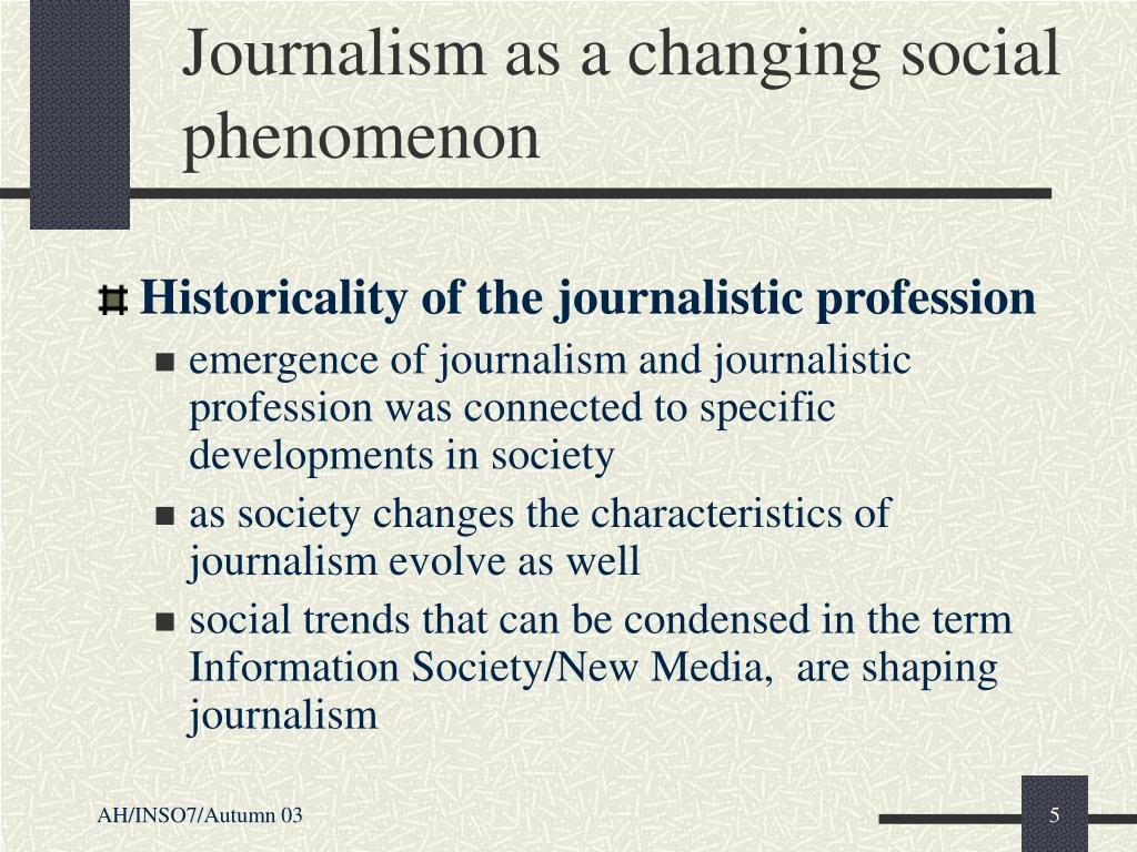 Journalism as a changing social phenomenon