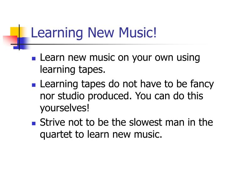 Learning New Music!