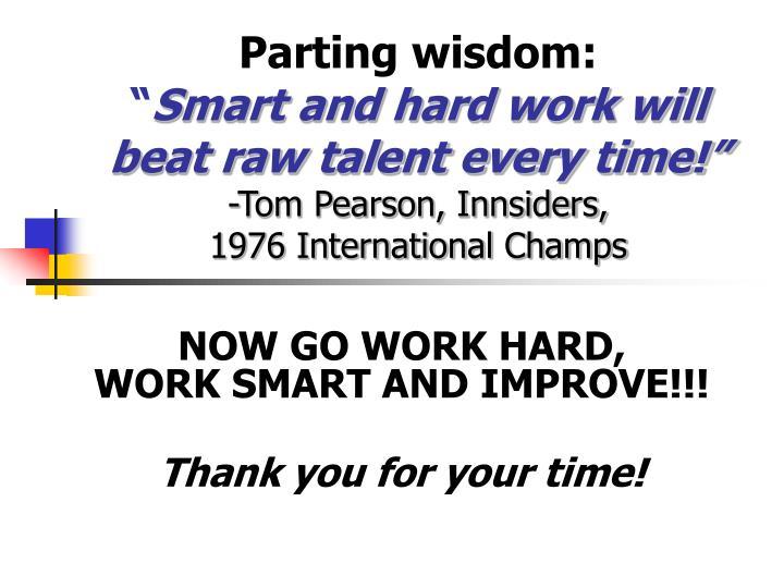 Parting wisdom: