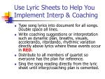 use lyric sheets to help you implement interp coaching