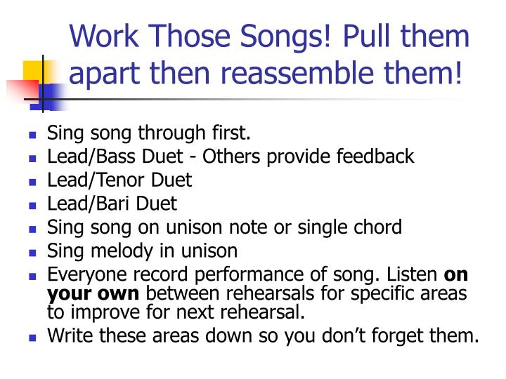 Work Those Songs! Pull them apart then reassemble them!