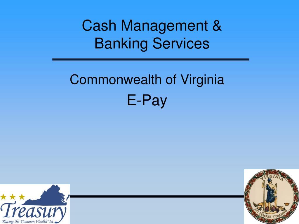 Cash Management &