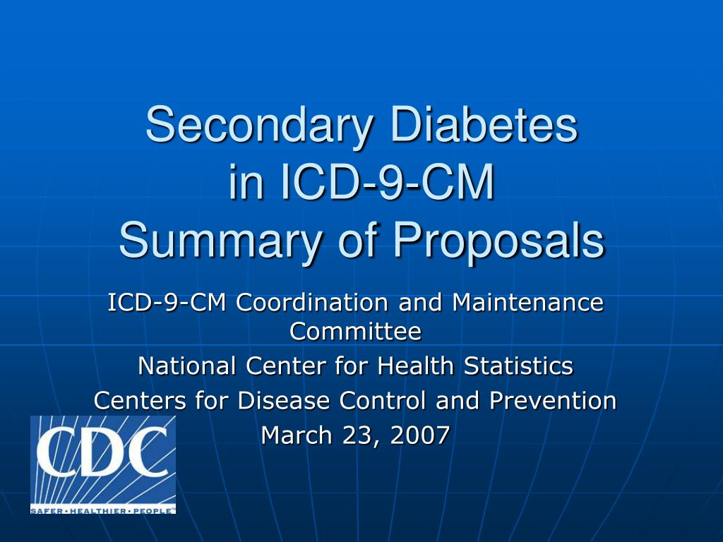 secondary diabetes in icd 9 cm summary of proposals l.