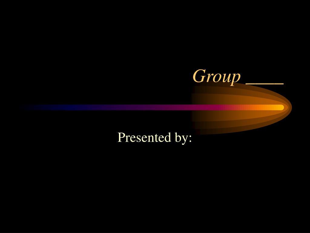 Group ____