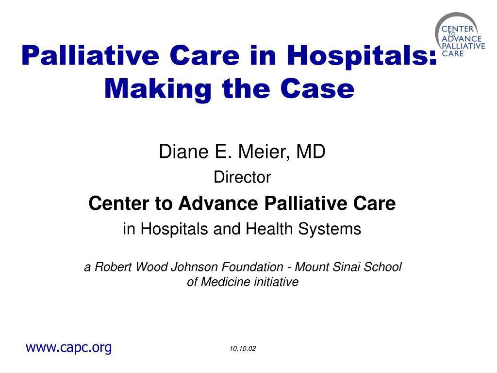 palliative care in hospitals making the case l.