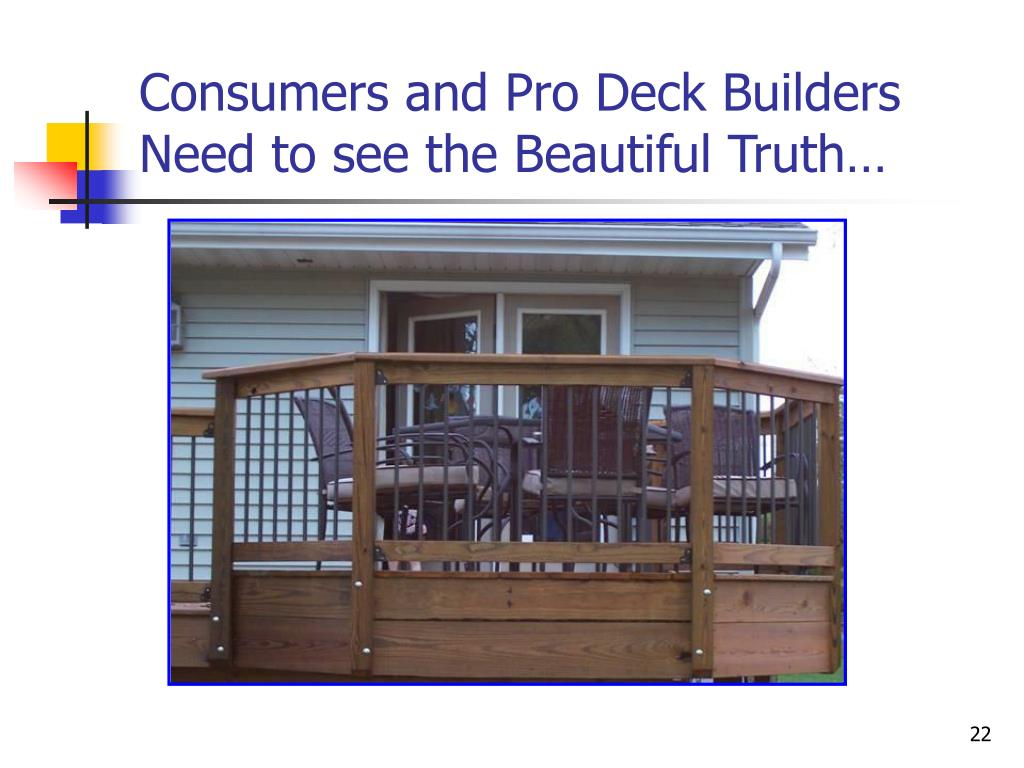 Consumers and Pro Deck Builders Need to see the Beautiful Truth…