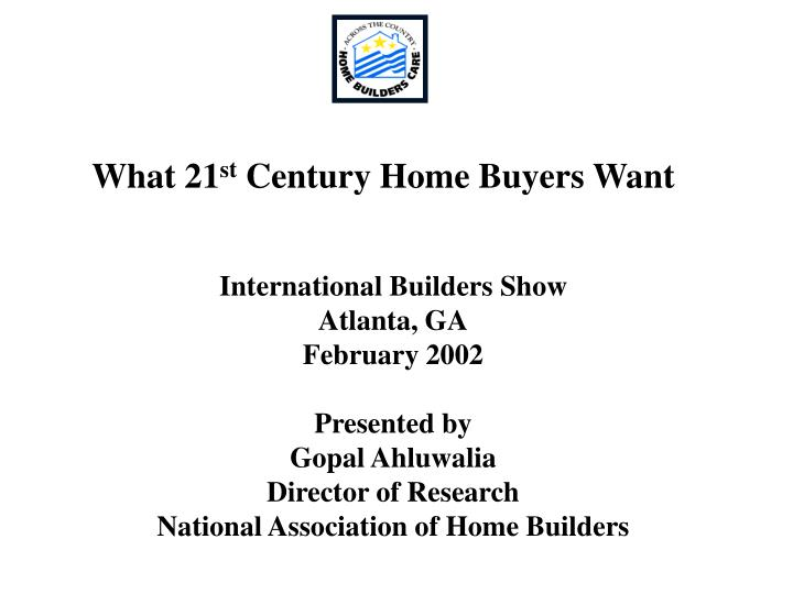 what 21 st century home buyers want n.