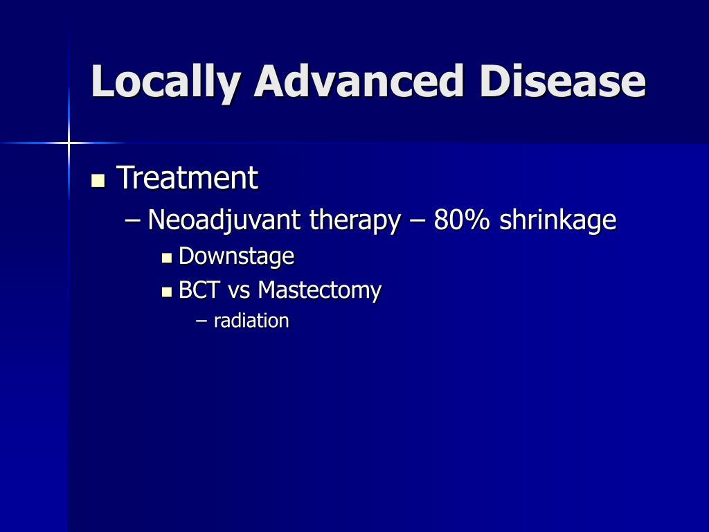 Locally Advanced Disease