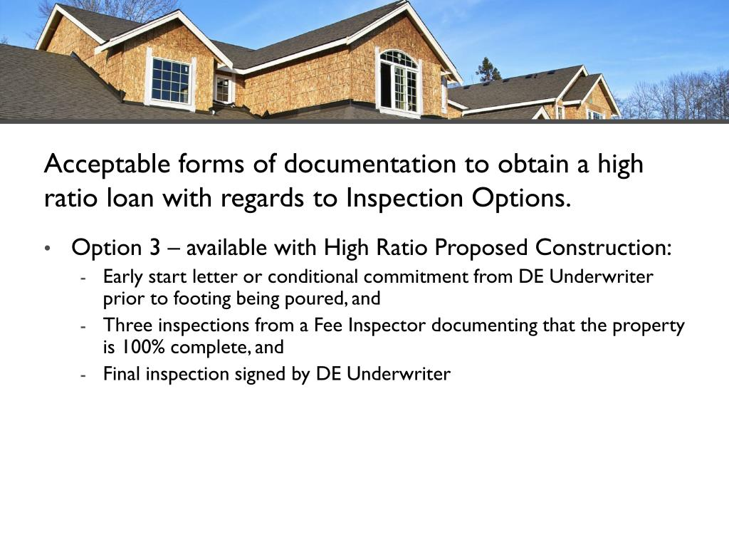 Acceptable forms of documentation to obtain a high ratio loan with regards to Inspection Options.