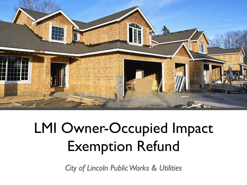 LMI Owner-Occupied Impact Exemption Refund
