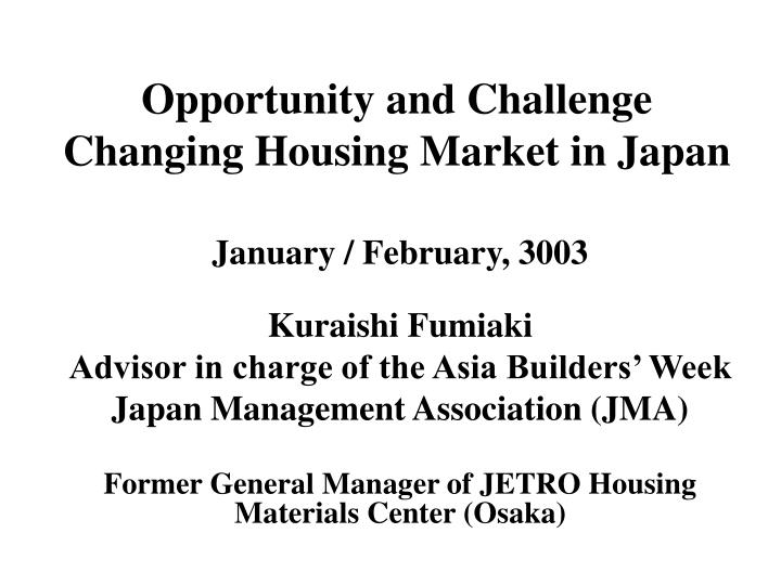 opportunity and challenge changing housing market in japan n.