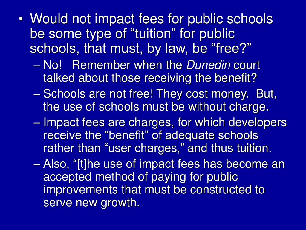 """Would not impact fees for public schools be some type of """"tuition"""" for public schools, that must, by law, be """"free?"""""""