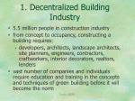 1 decentralized building industry