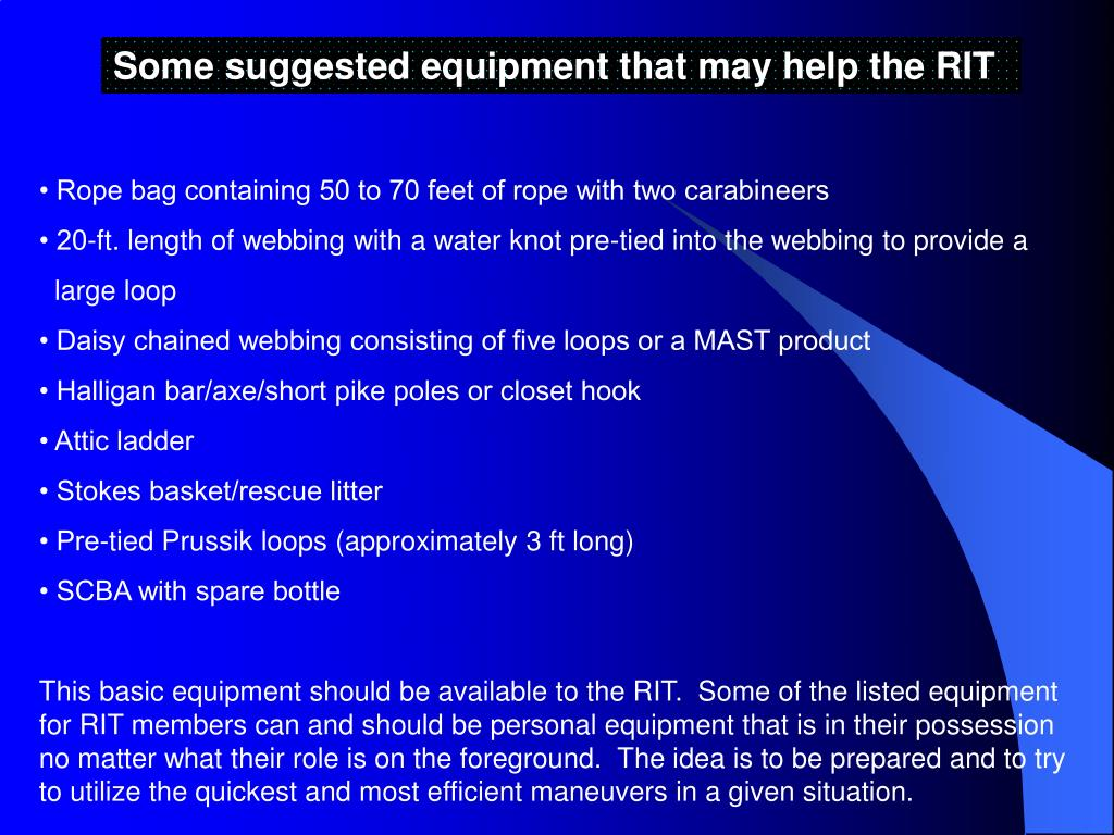Some suggested equipment that may help the RIT