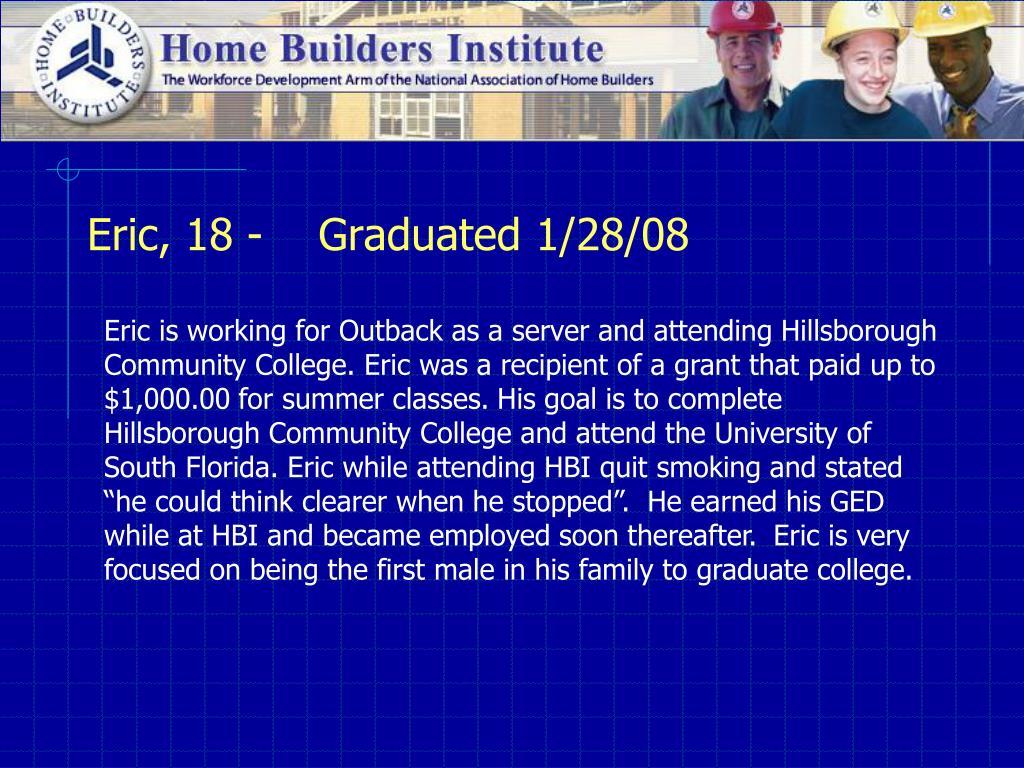 Eric, 18 -    Graduated 1/28/08
