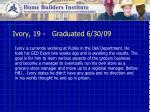 ivory 19 graduated 6 30 09