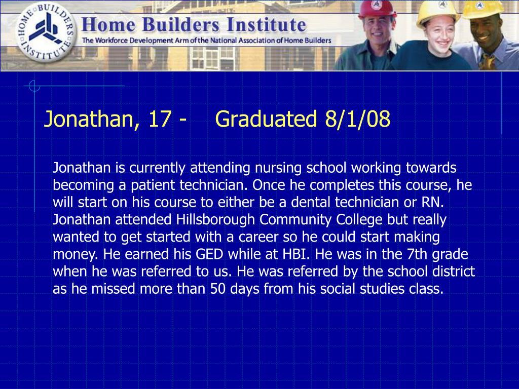 Jonathan, 17 -    Graduated 8/1/08