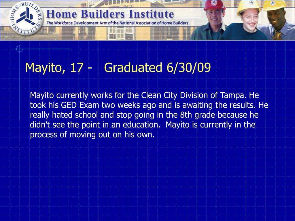 Mayito, 17 -   Graduated 6/30/09