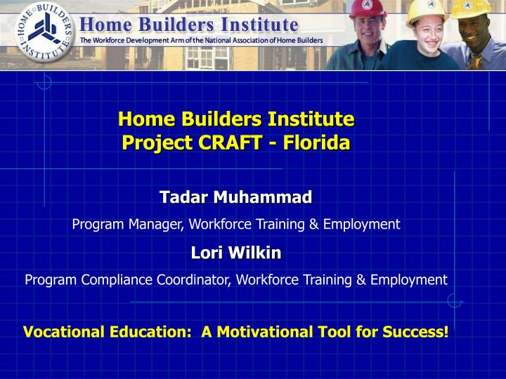 Home Builders Institute                                  Project CRAFT - Florida