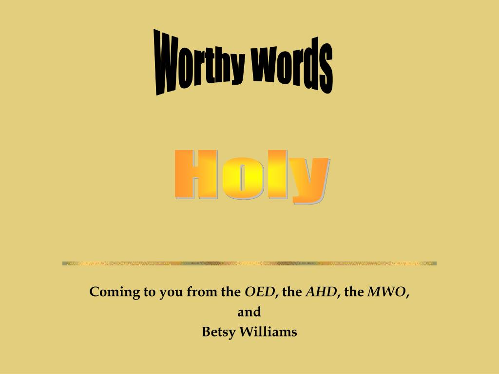 coming to you from the oed the ahd the mwo and betsy williams l.