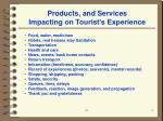 products and services impacting on tourist s experience
