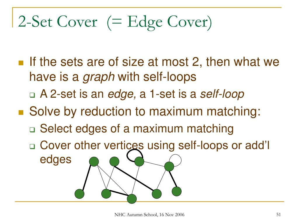 2-Set Cover  (= Edge Cover)