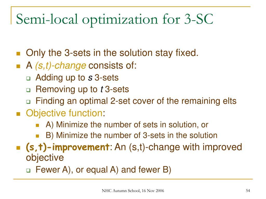 Semi-local optimization for 3-SC