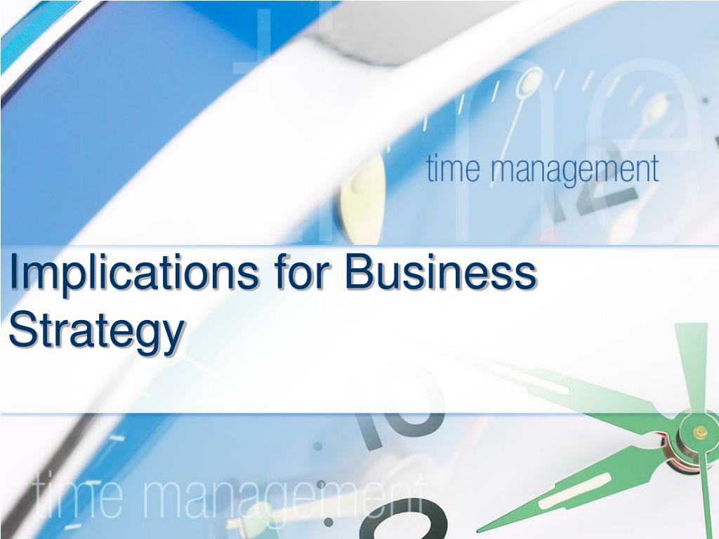 implications for business strategy l.