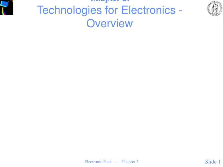 Chapter 2 technologies for electronics overview