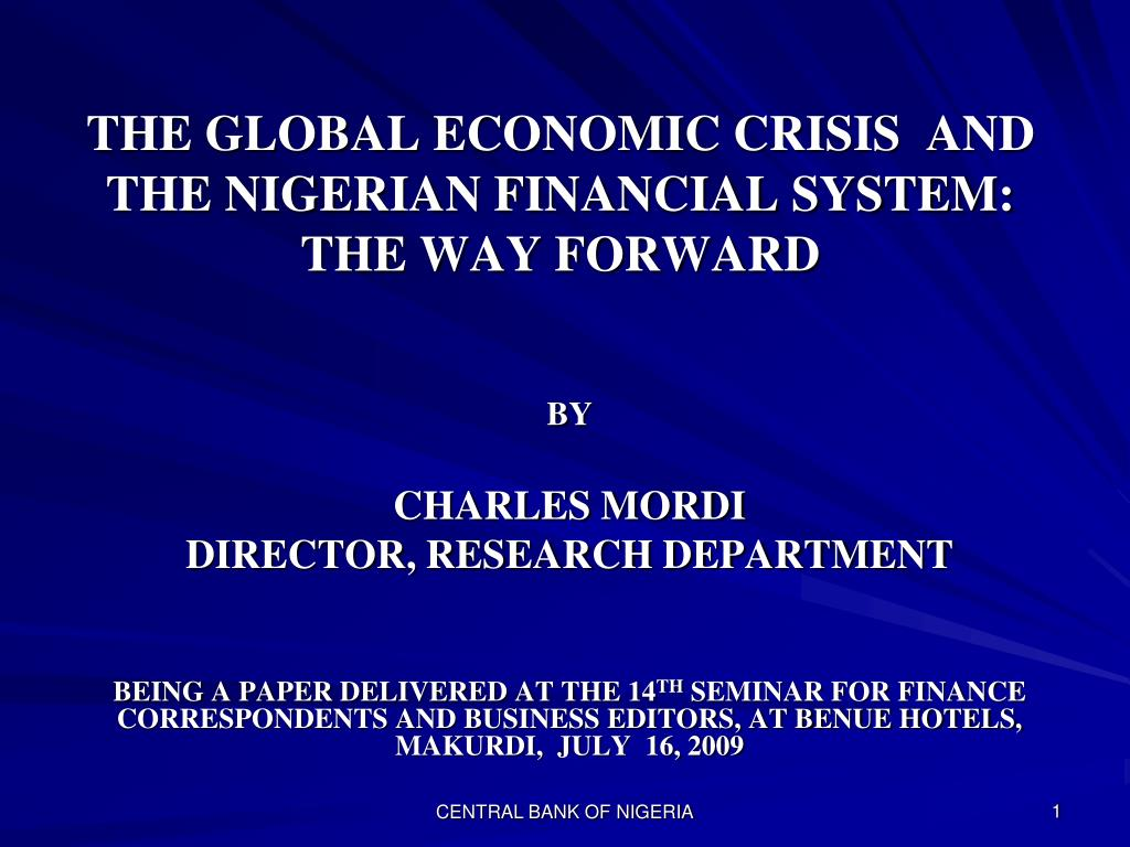 the global economic crisis and the nigerian financial system the way forward l.