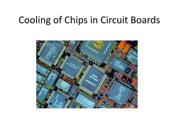 Cooling of chips in circuit boards