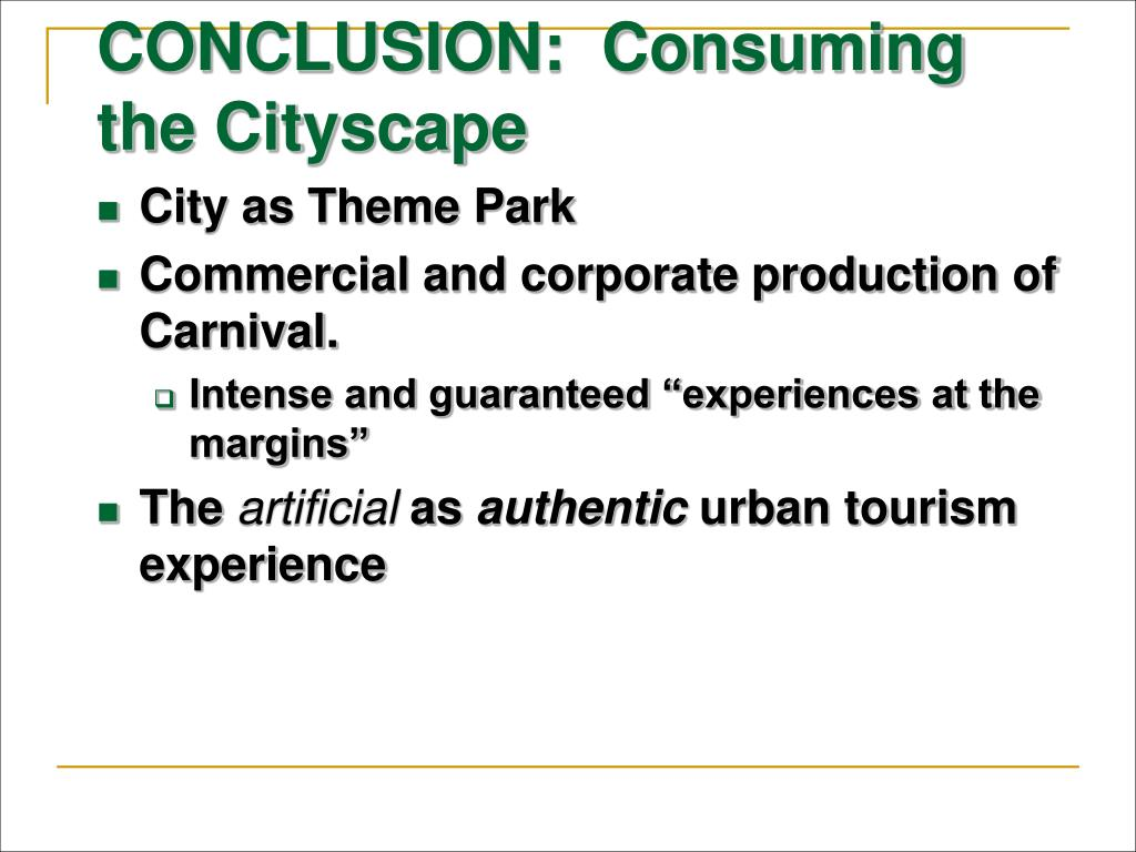 CONCLUSION:  Consuming the Cityscape