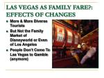 las vegas as family fare effects of changes