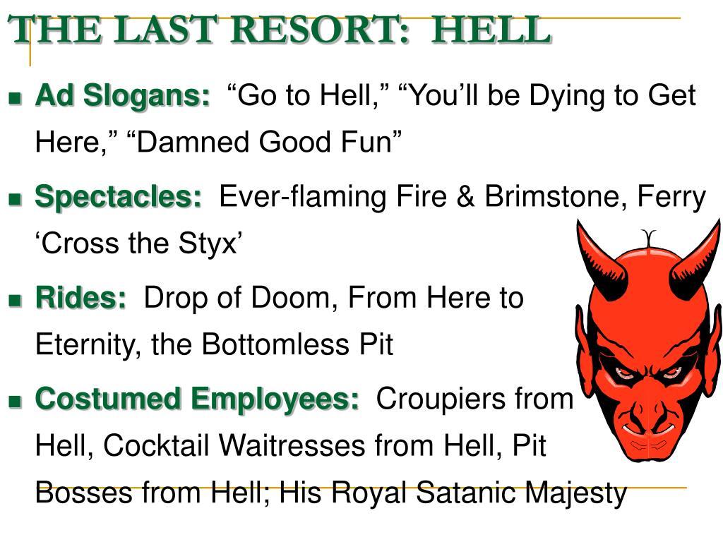 THE LAST RESORT:  HELL