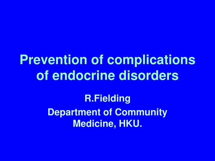 prevention of complications of endocrine disorders n.