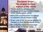 european union the largest tourism market of the world