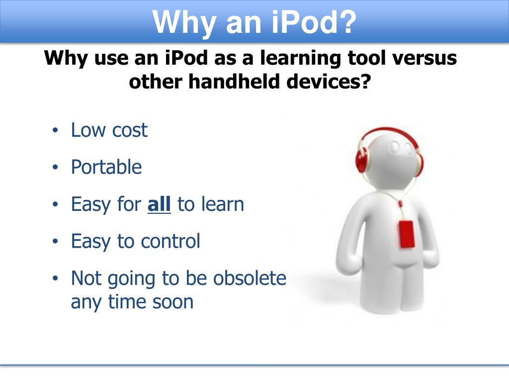 Why an iPod?