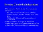 keeping cambodia independent