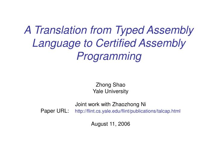 a translation from typed assembly language to certified assembly programming n.