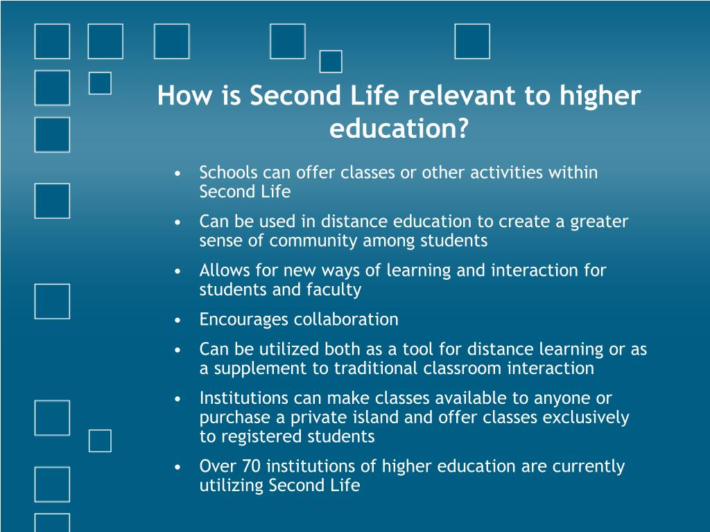 How is Second Life relevant to higher education?