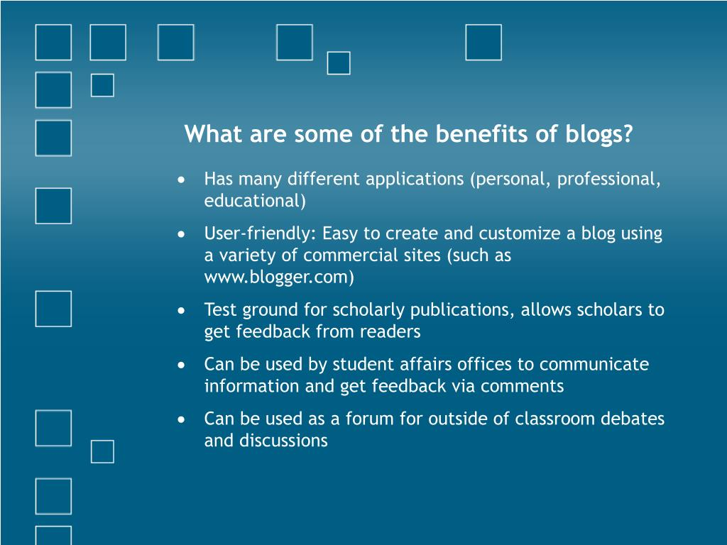 What are some of the benefits of blogs?