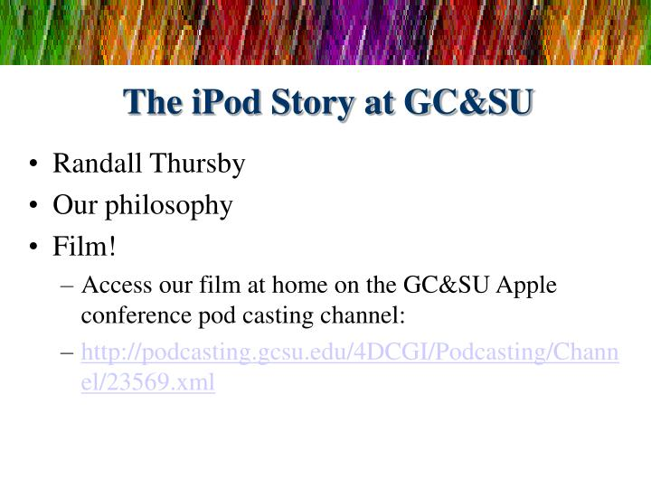 The ipod story at gc su