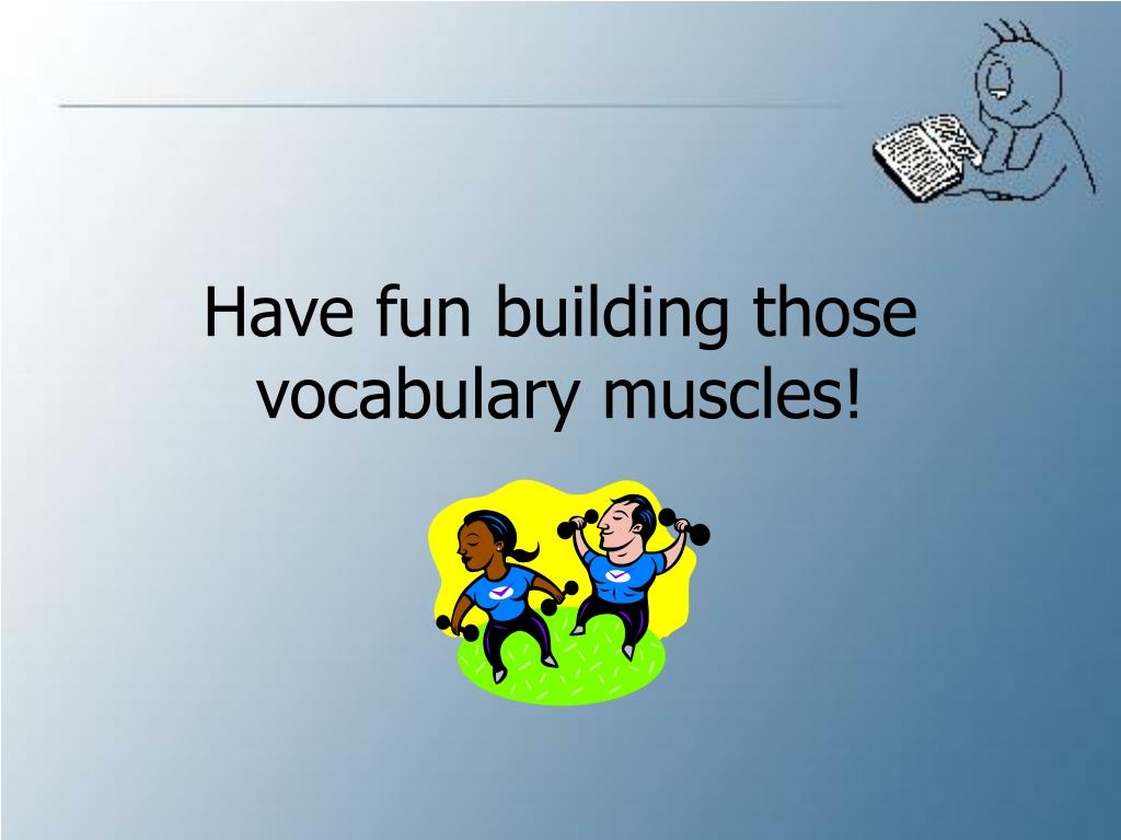 Have fun building those vocabulary muscles!