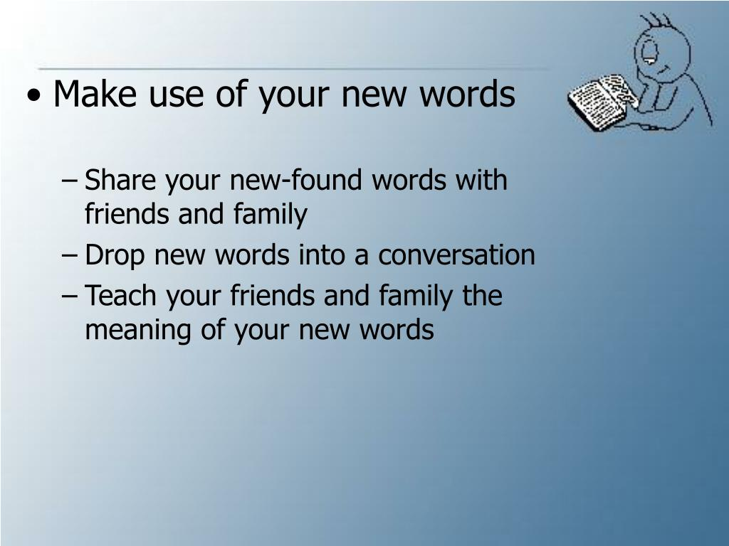 Make use of your new words