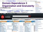 domain dependence 3 organization and granularity