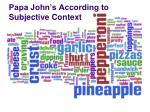 papa john s according to subjective context