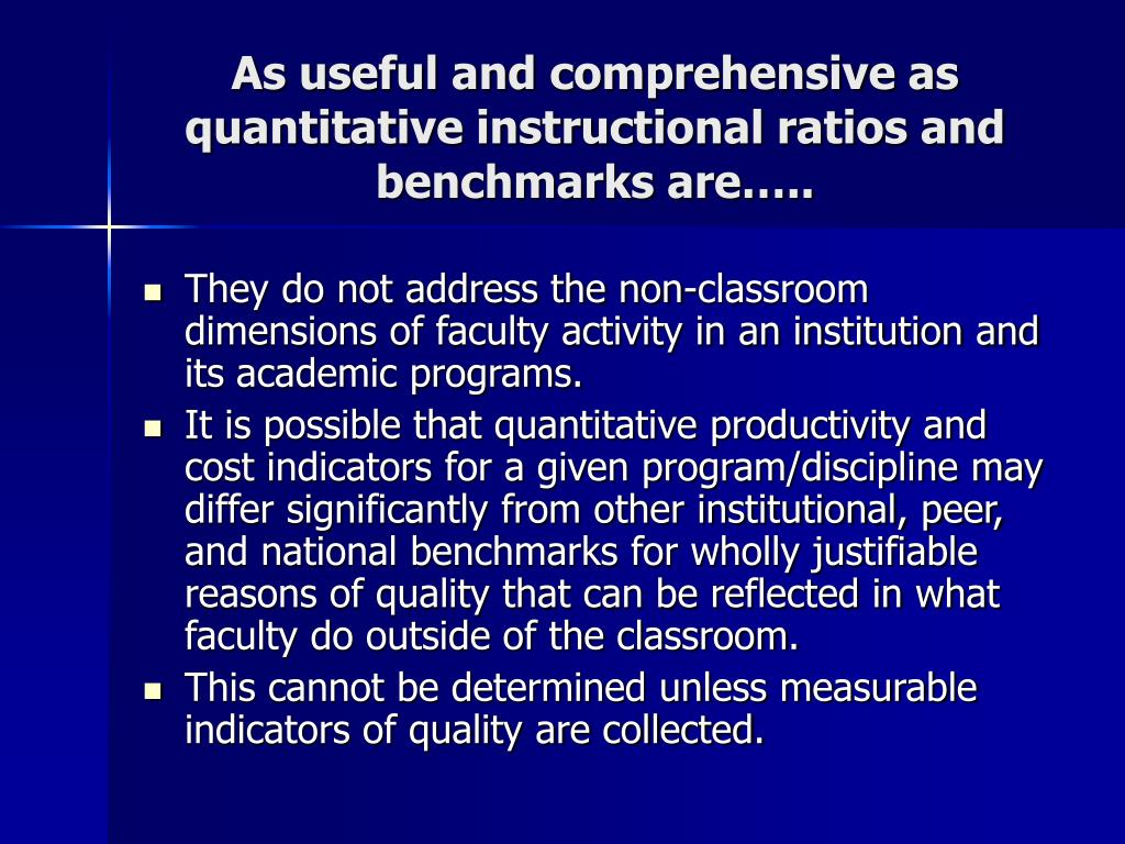 As useful and comprehensive as quantitative instructional ratios and benchmarks are…..