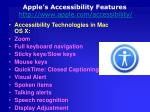 apple s accessibility features http www apple com accessibility
