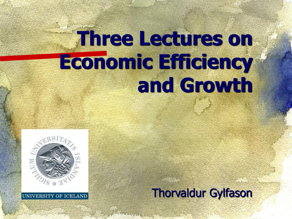 three lectures on economic efficiency and growth l.